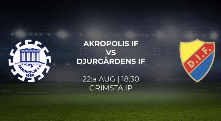 Akropolis vs Djurgårdens IF