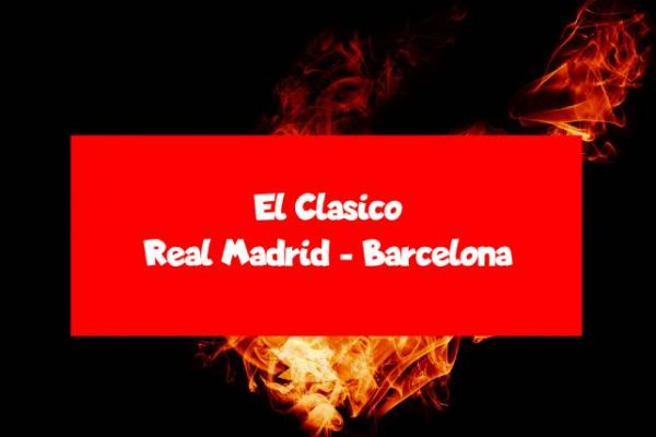 El clasico - Real Madrid - Barcelona